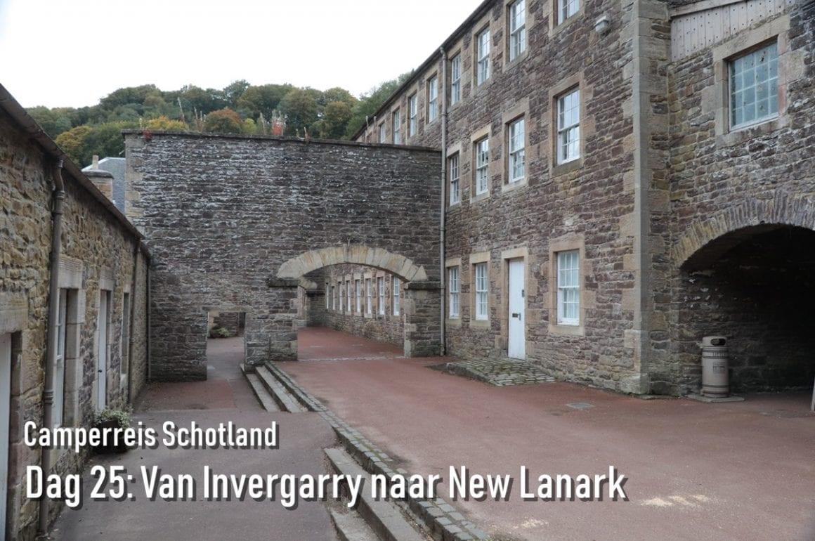 Camperreis Schotland dag 25: Van Invergarry naar New Lanark