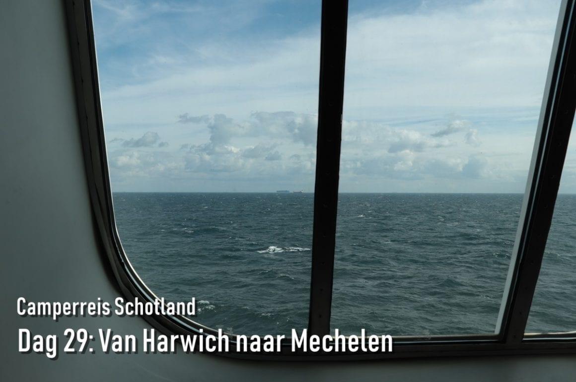 Camperreis Schotland dag 29: Van Harwich naar Mechelen