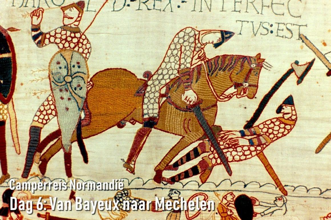 Camperreis Normandië dag 6: Van Longues sur Mer naar Mechelen